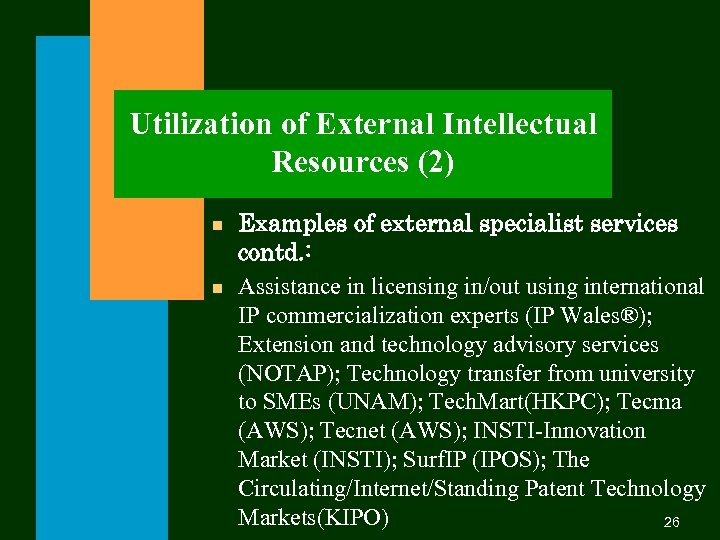 Utilization of External Intellectual Resources (2) n n Examples of external specialist services contd.