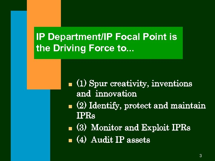 IP Department/IP Focal Point is the Driving Force to. . . n n (1)