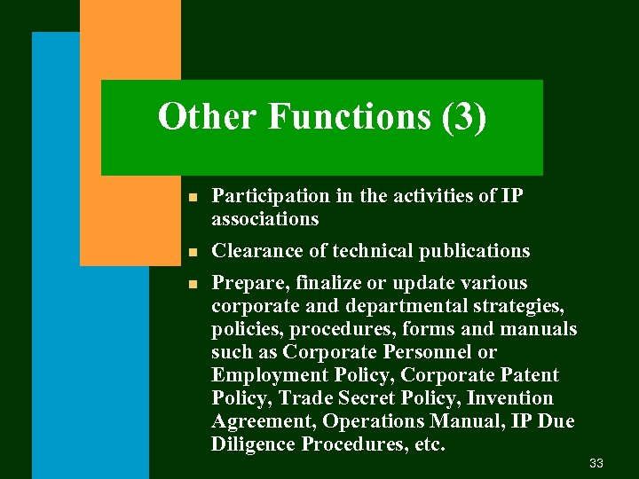 Other Functions (3) n n n Participation in the activities of IP associations Clearance