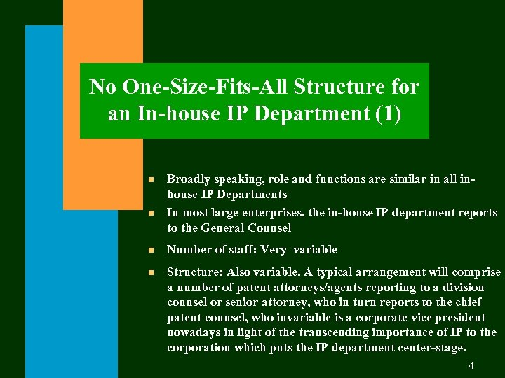 No One-Size-Fits-All Structure for an In-house IP Department (1) n n Broadly speaking, role