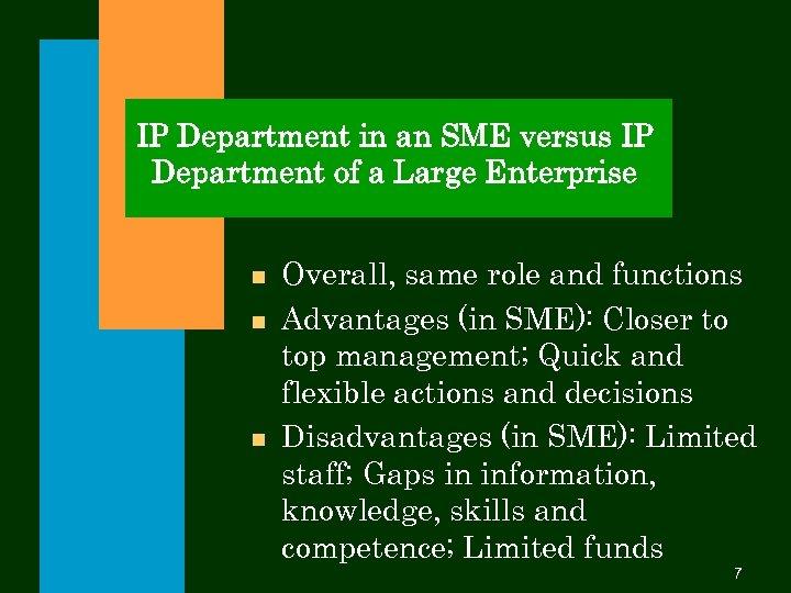 IP Department in an SME versus IP Department of a Large Enterprise n n