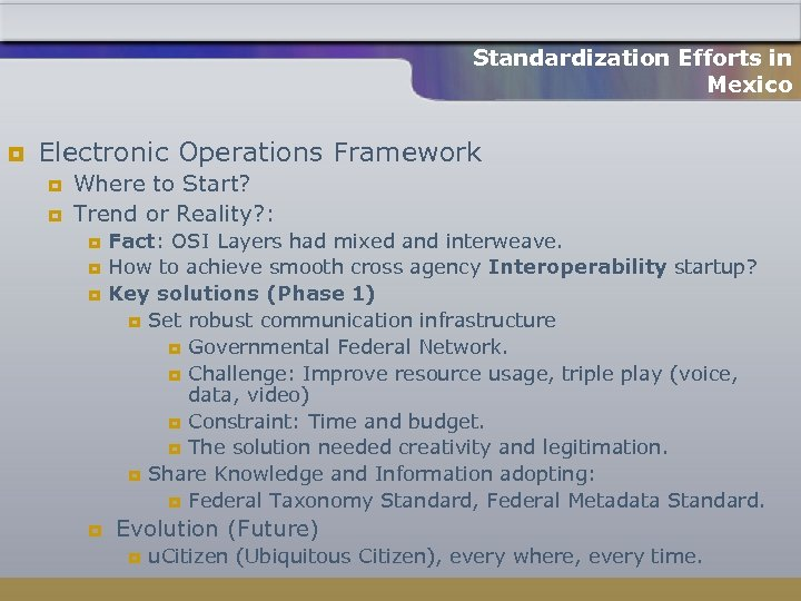 Standardization Efforts in Mexico ¥ Electronic Operations Framework ¥ ¥ Where to Start? Trend