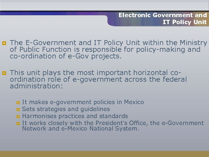 Electronic Government and IT Policy Unit ¥ ¥ The E-Government and IT Policy Unit