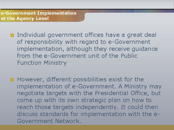 e-Government Implementation at the Agency Level ¥ ¥ Individual government offices have a great