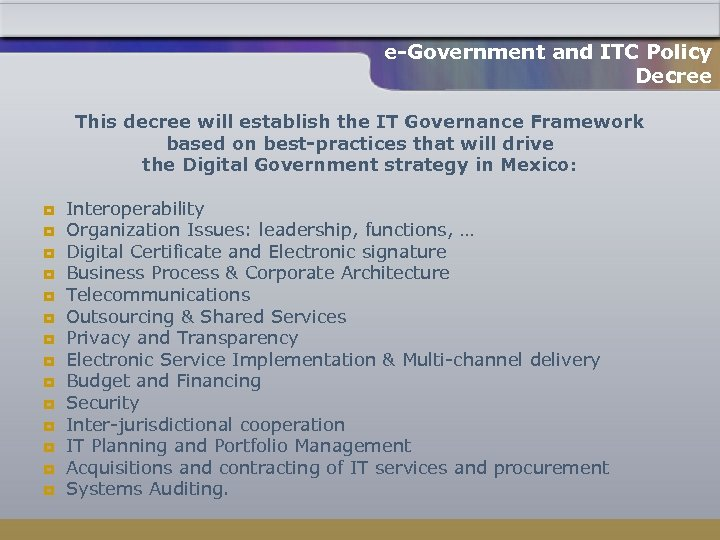 e-Government and ITC Policy Decree This decree will establish the IT Governance Framework based