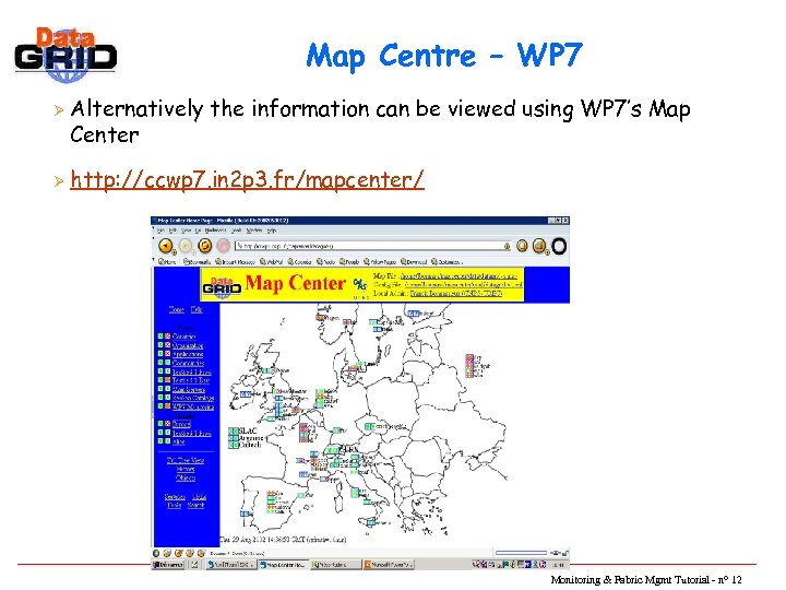 Map Centre – WP 7 Ø Ø Alternatively the information can be viewed using