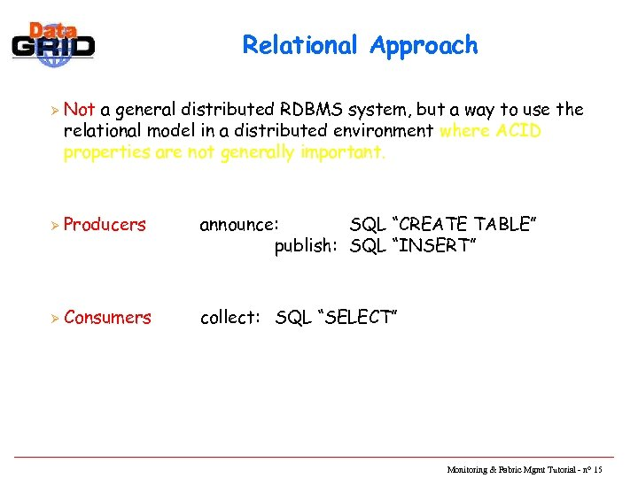 Relational Approach Ø Not a general distributed RDBMS system, but a way to use