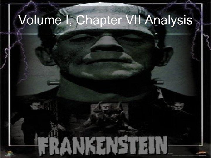 Volume I, Chapter VII Analysis