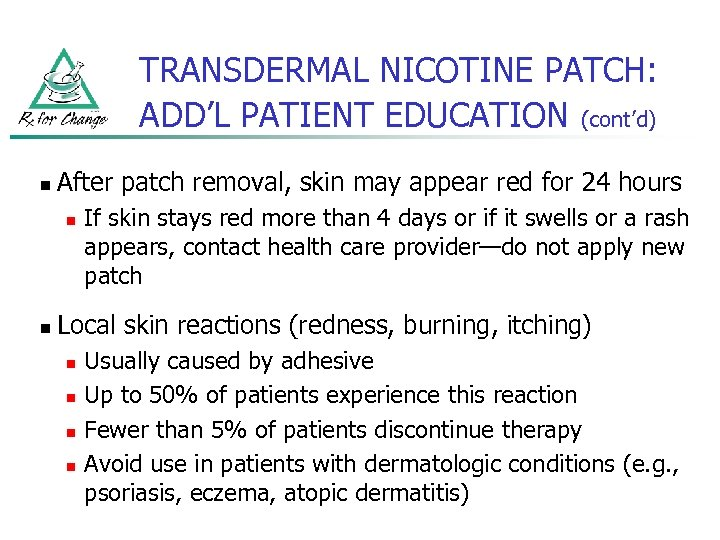 TRANSDERMAL NICOTINE PATCH: ADD'L PATIENT EDUCATION (cont'd) n After patch removal, skin may appear