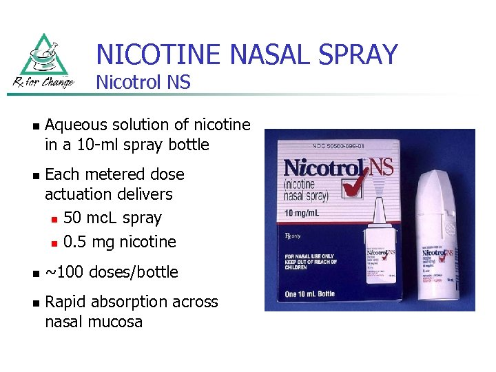 NICOTINE NASAL SPRAY Nicotrol NS n n Aqueous solution of nicotine in a 10