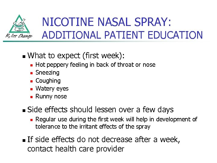 NICOTINE NASAL SPRAY: ADDITIONAL PATIENT EDUCATION n What to expect (first week): n n