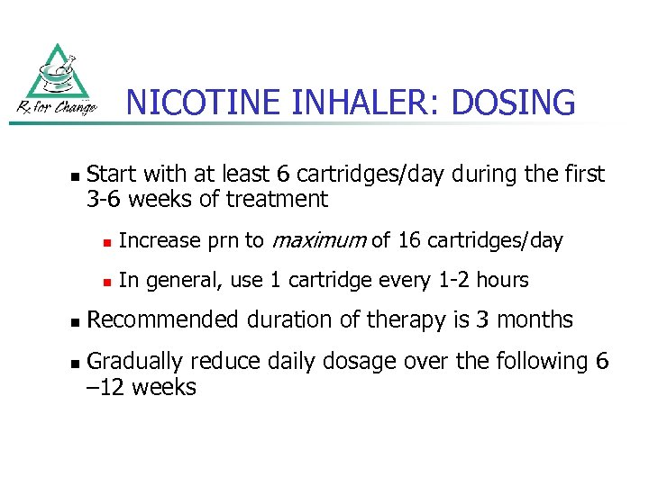 NICOTINE INHALER: DOSING n Start with at least 6 cartridges/day during the first 3