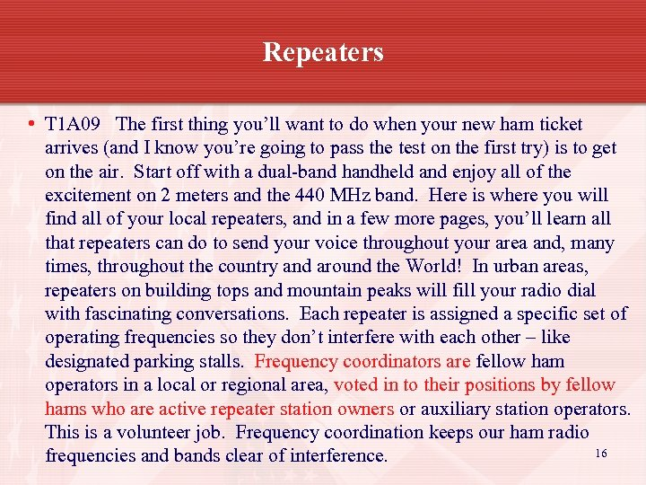 Repeaters • T 1 A 09 The first thing you'll want to do when
