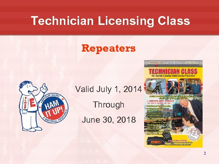 Technician Licensing Class Repeaters Valid July 1, 2014 Through June 30, 2018 2