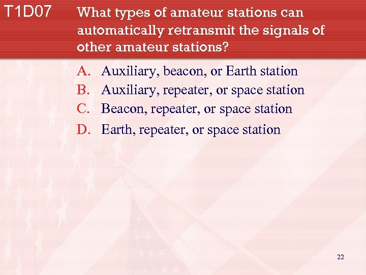 T 1 D 07 What types of amateur stations can automatically retransmit the signals