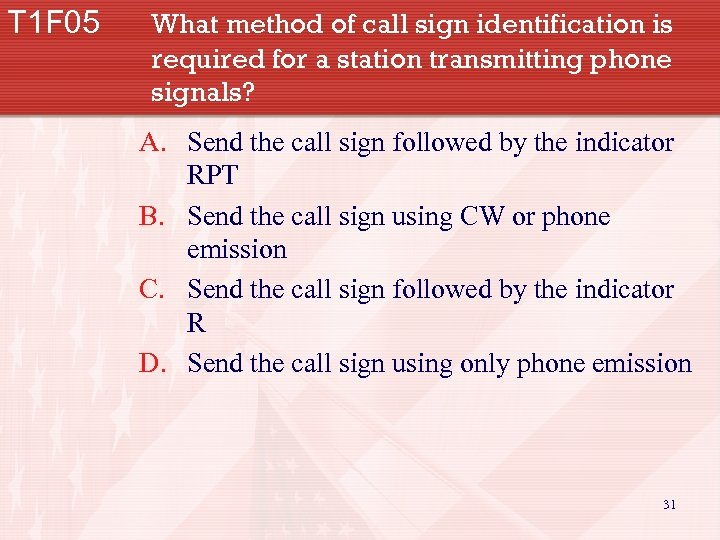 T 1 F 05 What method of call sign identification is required for a