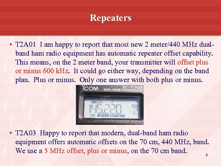 Repeaters • T 2 A 01 I am happy to report that most new