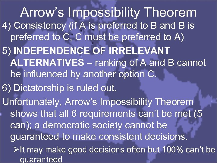 Arrow's Impossibility Theorem 4) Consistency (if A is preferred to B and B is