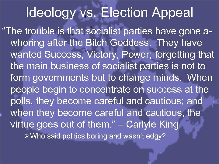 """Ideology vs. Election Appeal """"The trouble is that socialist parties have gone awhoring after"""