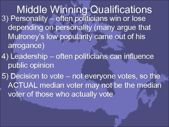 Middle Winning Qualifications 3) Personality – often politicians win or lose depending on personality