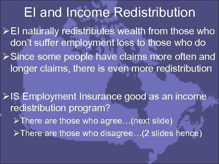 EI and Income Redistribution Ø EI naturally redistributes wealth from those who don't suffer