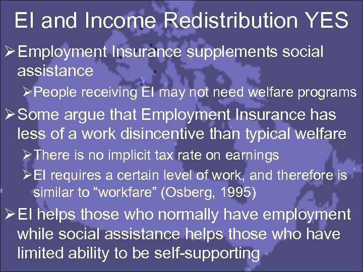 EI and Income Redistribution YES Ø Employment Insurance supplements social assistance ØPeople receiving EI