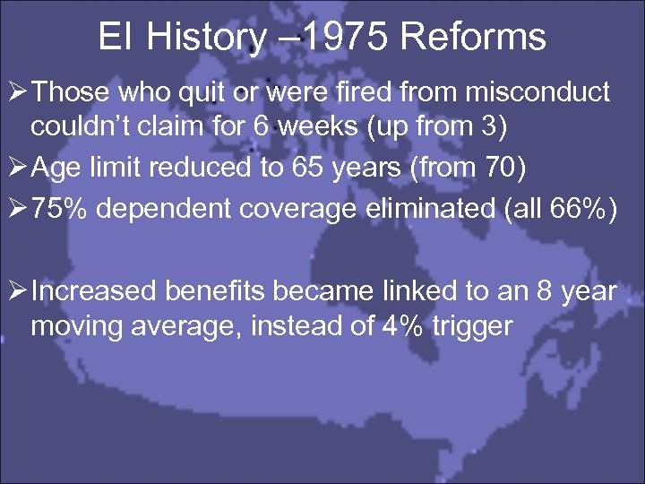 EI History – 1975 Reforms Ø Those who quit or were fired from misconduct
