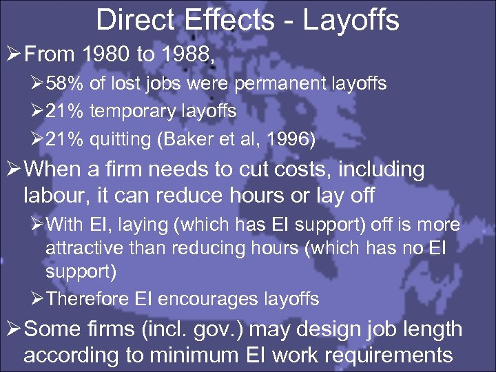 Direct Effects - Layoffs Ø From 1980 to 1988, Ø 58% of lost jobs