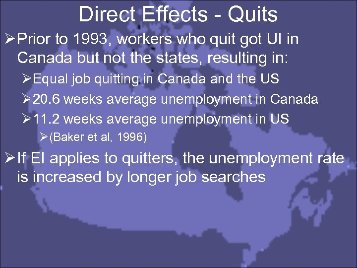 Direct Effects - Quits Ø Prior to 1993, workers who quit got UI in