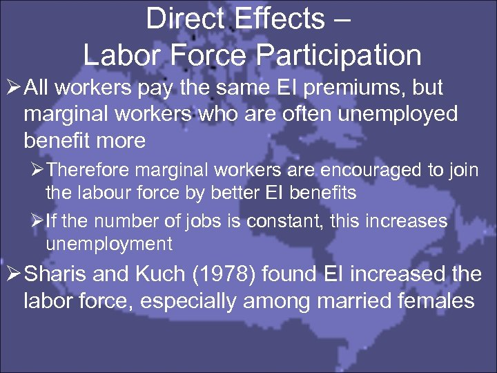 Direct Effects – Labor Force Participation Ø All workers pay the same EI premiums,