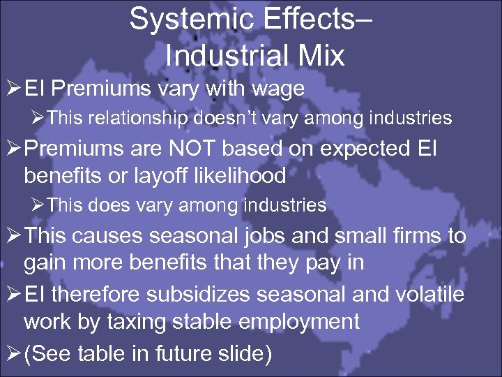 Systemic Effects– Industrial Mix Ø EI Premiums vary with wage ØThis relationship doesn't vary