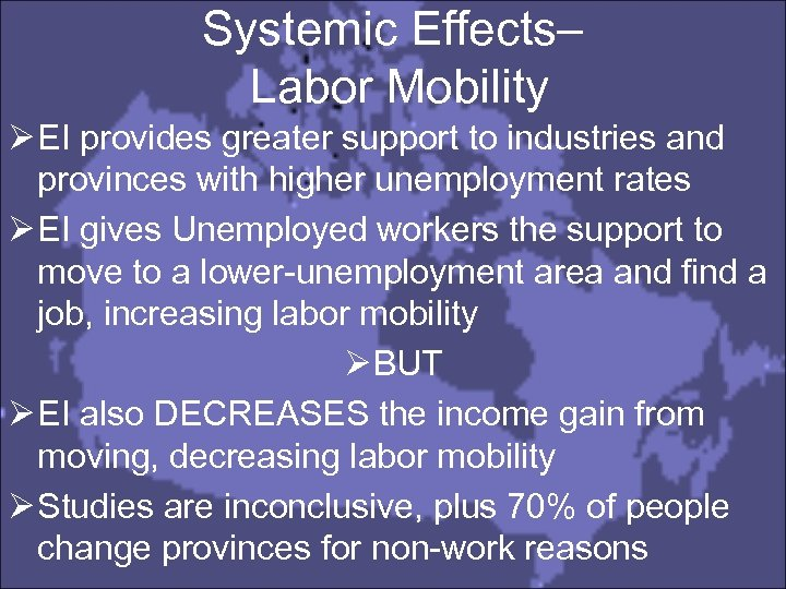 Systemic Effects– Labor Mobility Ø EI provides greater support to industries and provinces with