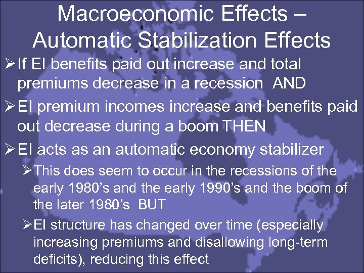 Macroeconomic Effects – Automatic Stabilization Effects Ø If EI benefits paid out increase and