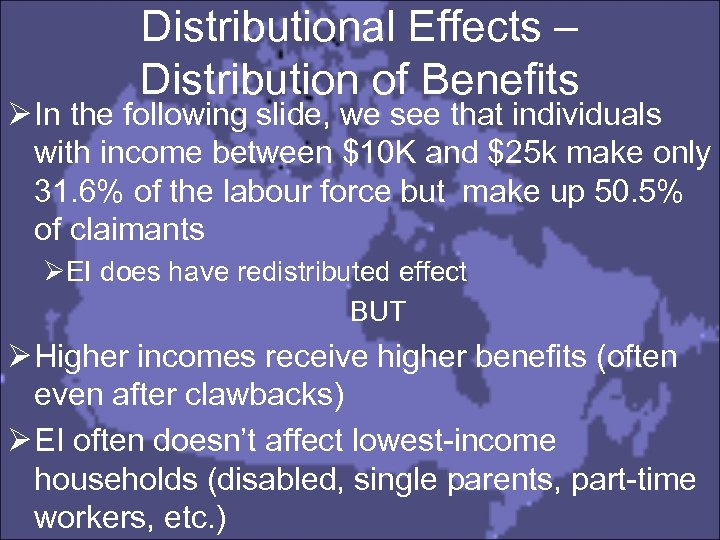 Distributional Effects – Distribution of Benefits Ø In the following slide, we see that