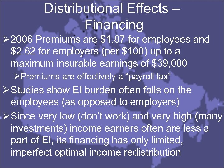 Distributional Effects – Financing Ø 2006 Premiums are $1. 87 for employees and $2.