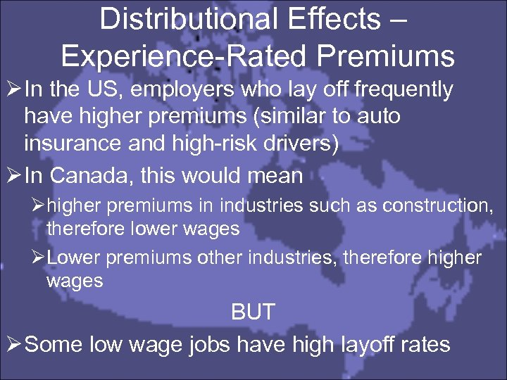 Distributional Effects – Experience-Rated Premiums Ø In the US, employers who lay off frequently