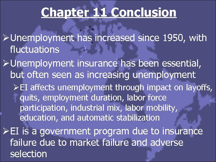 Chapter 11 Conclusion Ø Unemployment has increased since 1950, with fluctuations Ø Unemployment insurance
