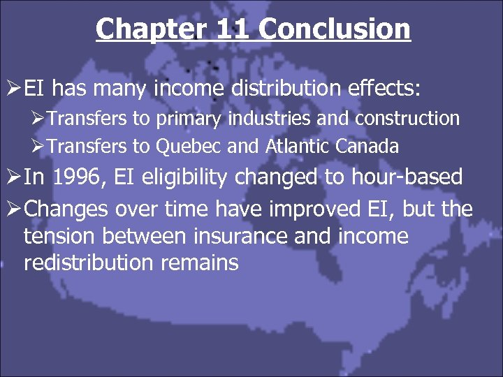 Chapter 11 Conclusion Ø EI has many income distribution effects: ØTransfers to primary industries