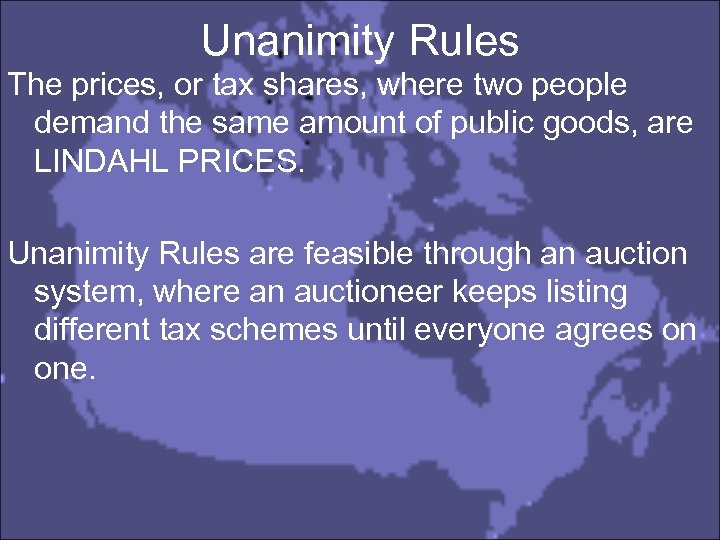 Unanimity Rules The prices, or tax shares, where two people demand the same amount