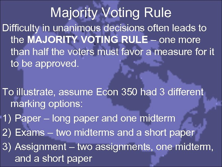 Majority Voting Rule Difficulty in unanimous decisions often leads to the MAJORITY VOTING RULE