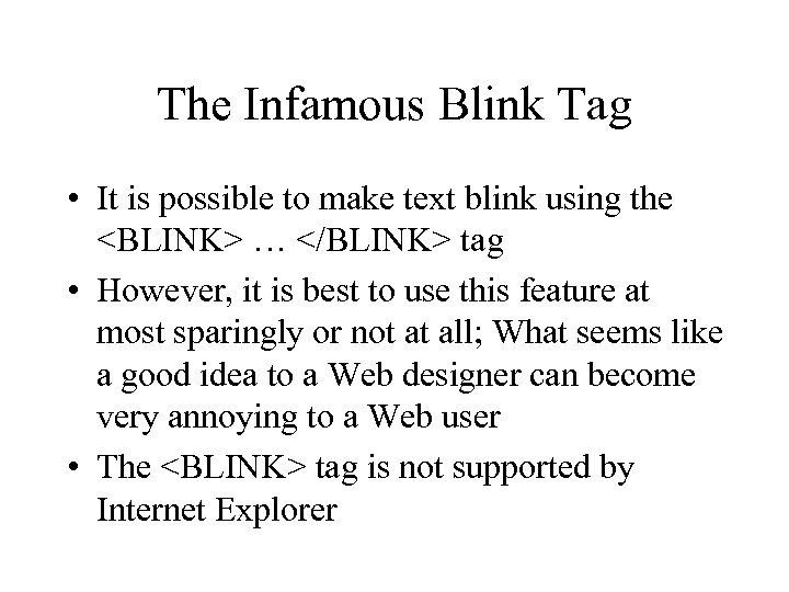 The Infamous Blink Tag • It is possible to make text blink using the