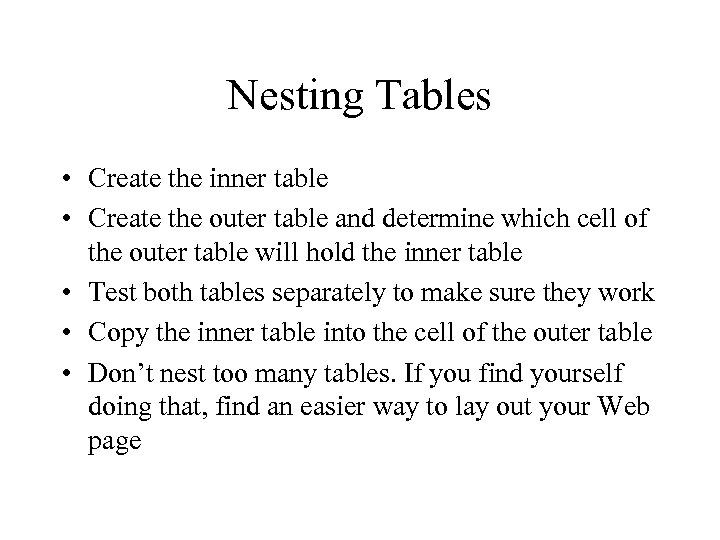Nesting Tables • Create the inner table • Create the outer table and determine