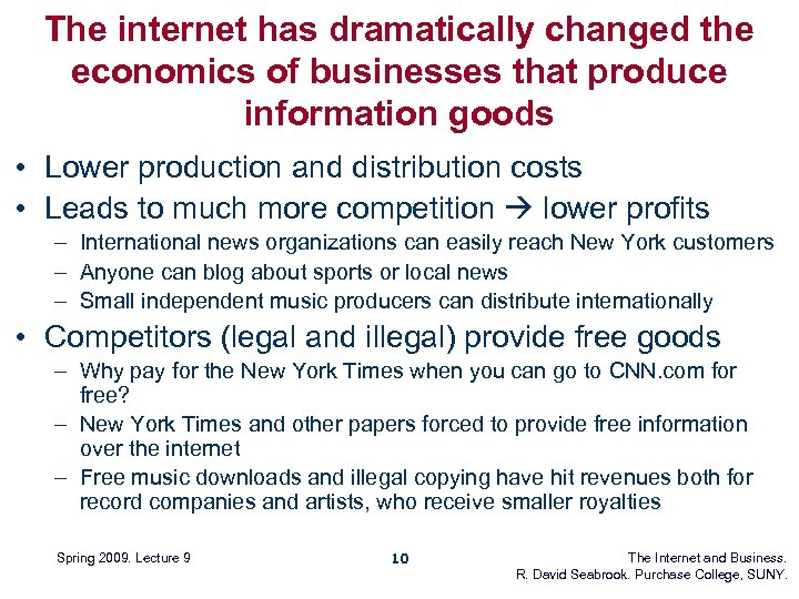 The internet has dramatically changed the economics of businesses that produce information goods •