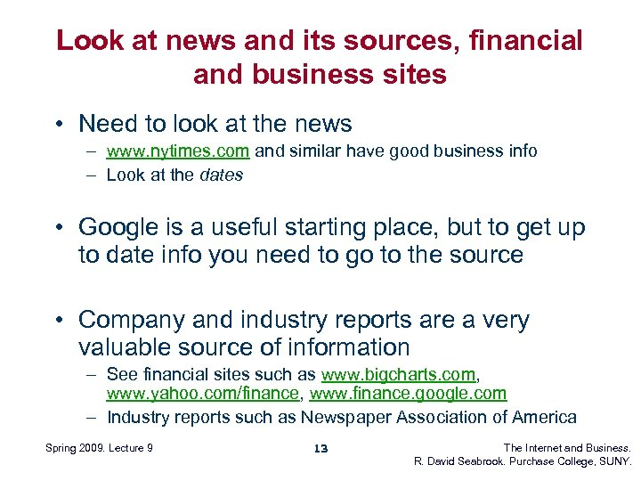 Look at news and its sources, financial and business sites • Need to look