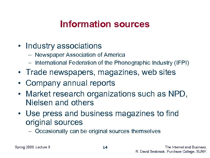Information sources • Industry associations – Newspaper Association of America – International Federation of