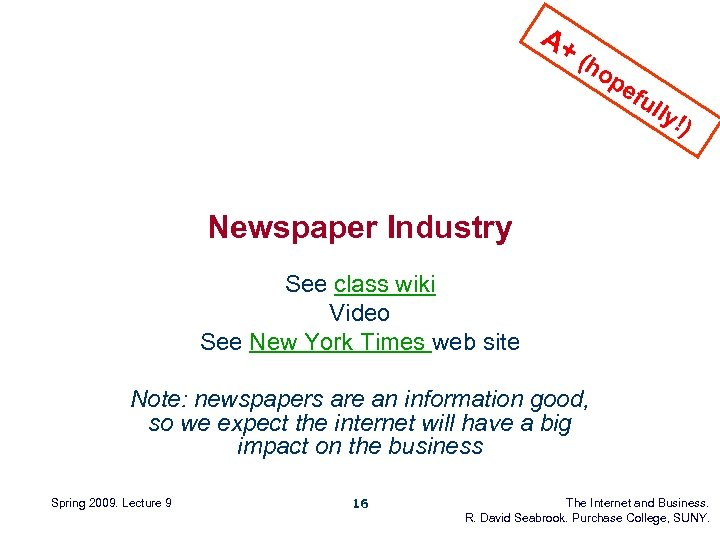 A+ (h op efu lly !) Newspaper Industry See class wiki Video See New