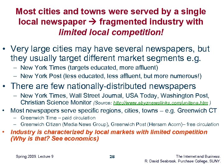 Most cities and towns were served by a single local newspaper fragmented industry with