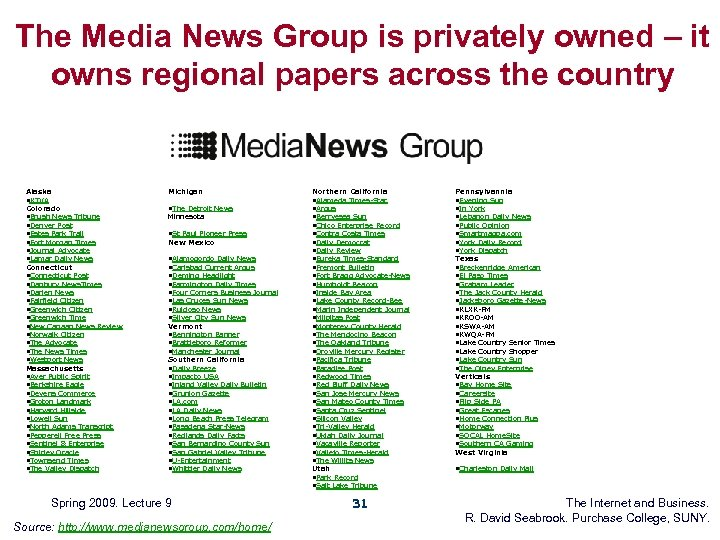 The Media News Group is privately owned – it owns regional papers across the