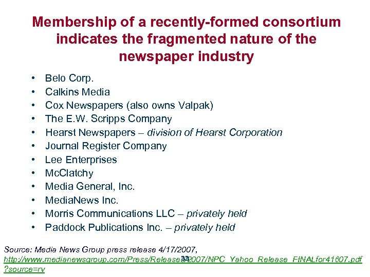 Membership of a recently-formed consortium indicates the fragmented nature of the newspaper industry •