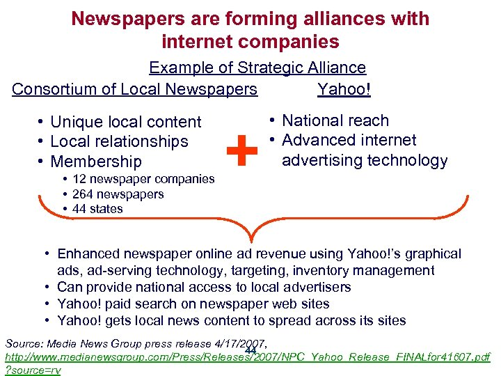 Newspapers are forming alliances with internet companies Example of Strategic Alliance Consortium of Local